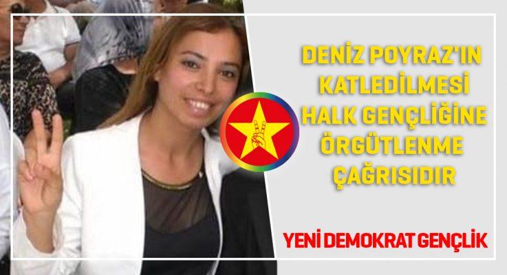 YDG: Deniz Poyraz'ın katledilmesi halk gençliğine örgütlenme çağrısıdır